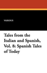 Tales from the Italian and Spanish, Vol. 8: Spanish Tales of Today (Paperback)