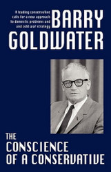 The Conscience of a Conservative, by Barry Goldwater (Paperback)