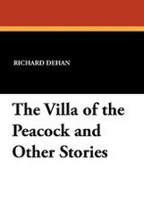 The Villa of the Peacock and Other Stories, by Richard Dehan (Paperback)