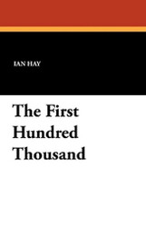 The First Hundred Thousand, by Ian Hay (Paperback)
