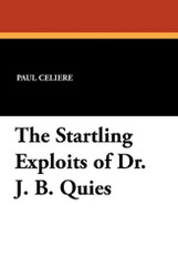 The Startling Exploits of Dr. J. B. Quies, by Paul Celiere (Paperback)