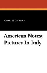 American Notes; Pictures In Italy, by Charles Dickens (Paperback)