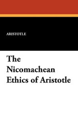 The Nicomachean Ethics of Aristotle, by Aristotle (Paperback)