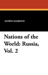 Nations of the World: Russia, Vol. 2, by Alfred Rambaud and Edgar Saltus (Paperback)