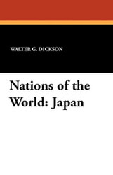 Nations of the World: Japan, by Walter G. Dickson and Mayo W. Hazeltine (Paperback)