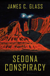 Sedona Conspiracy: A Science Fiction Novel, by James C. Glass (Paperback)