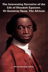 The Interesting Narrative of the Life of Olaudah Equiano, Or Gustavus Vassa, The African (African Heritage Classics), by Olaudah Equiano (Paperback)