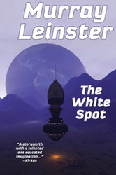 The White Spot, by Murray Leinster (Paperback)