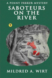 PP09. Saboteurs on the River (Penny Parker #9), by Mildred A. Wirt (Paperback)