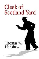 Cleek of Scotland Yard, by Thomas W. Hanshew (Paperback)