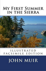 My First Summer in the Sierra (Illustrated facsimile edition), by John Muir (Paperback)