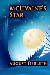 McIlvaine's Star: A Science Fiction Classic, by August Derleth (Paperback)