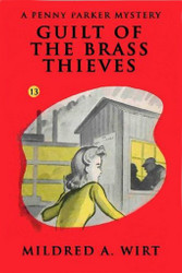 PP13. Guilt of the Brass Thieves (Penny Parker #13), by Mildred A. Wirt (Paperback)