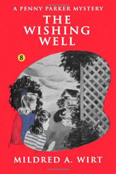 PP08. The Wishing Well (Penny Parker #8), by Mildred A. Wirt (Paperback)