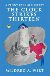 PP07. The Clock Strikes Thirteen (Penny Parker #7), by Mildred A. Wirt (Paperback)