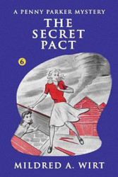 PP06. The Secret Pact (Penny Parker #6), by Mildred A. Wirt (Paperback)