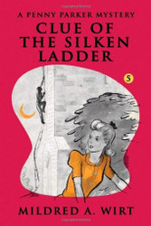 PP05. Clue of the Silken Ladder (Penny Parker #5), by Mildred A. Wirt (Paperback)