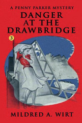 PP03. Danger at the Drawbridge (Penny Parker #3), by Mildred A. Wirt (Paperback)