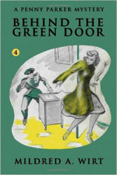 PP04. Behind the Green Door (Penny Parker #4), by Mildred A. Wirt (Paperback)