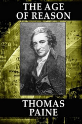 The Age of Reason: Being an Investigation of True and Fabulous Theology (Wildside Classics), by Thomas Paine (Paperback) 1434408728