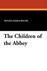 The Children of the Abbey, by Regina Maria Roche (Paperback)