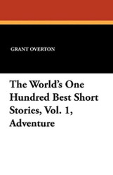 The World's One Hundred Best Short Stories, Vol. 1, Adventure, edited by Grant Overton (Paperback)