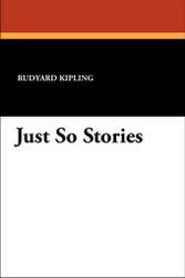 Just So Stories, by Rudyard Kipling (Paperback)