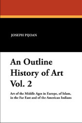 An Outline History of Art Vol. 2, by Joseph Pijoan (Paperback)