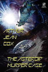 Wildside Double #20: The Asteroid Murder Case: A Science Fiction Mystery / A Collector of Ambroses and Other Rare Items, by Arthur Jean Cox (Paperback)