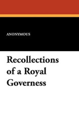 Recollections of a Royal Governess, by Anonymous (Paperback)