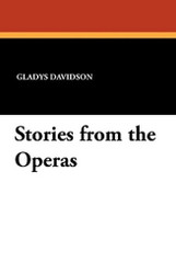 Stories from the Operas, by Gladys Davidson (Paperback)