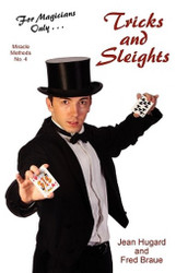 For Magicians Only: Tricks and Sleights (Miracle Methods No. 4), by Jean Hugard and Fred Braue (Paperback)