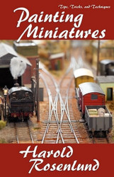 Painting Miniatures, edited by Harold Rosenlund (Paperback)