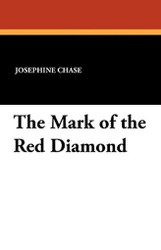 The Mark of the Red Diamond, by Josephine Chase (Paperback)
