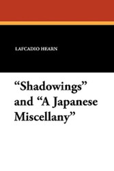 """Shadowings"" and ""A Japanese Miscellany,"" by Lafcadio Hearn (Paperback)"