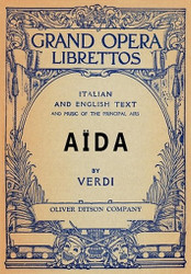 Aida: Libretto, Italian and English Text and Music of the Principal Airs, by Giuseppe Verdi and Antonio Ghislanzoni (Paperback)
