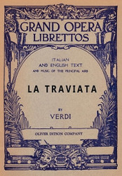 La Traviata: Libretto, Italian and English Text and Music of the Principal Airs, by Giuseppe Verdi and Francesco Maria Piave (Paperback)