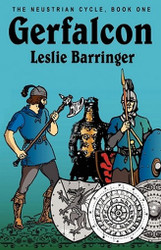 Gerfalcon: The Neustrian Cycle, Book One, by Leslie Barringer (Paperback)