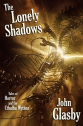 The Lonely Shadows: Tales of Horror and the Cthulhu Mythos, by John Glasby (Paperback)