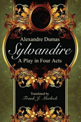 Sylvandire: A Play in Four Acts, by Alexandre Dumas (Paperback)