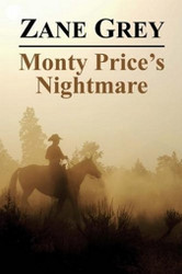 Monty Price's Nightmare, by Zane Grey (Paperback)
