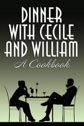 Dinner with Cecile and William: A Cookbook, by Cecile Charles and William Maltese (Paperback)