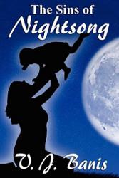 The Sins of Nightsong: An Historical Novel: The Nightsong Saga, Book Three, by V. J. Banis (Paperback)
