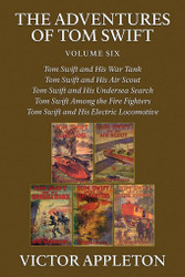 The Adventures of Tom Swift, Volume Six: Five Complete Novels, by Victor Appleton (Paperback)