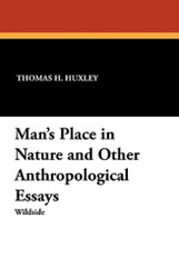 Man's Place in Nature and Other Anthropological Essays, by Thomas H. Huxley (Paperback)