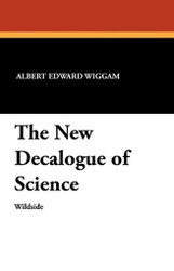 The New Decalogue of Science, by Albert Edward Wiggam (Paperback)