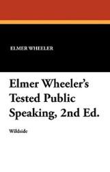 Elmer Wheeler's Tested Public Speaking, 2nd Ed., by Elmer Wheeler (Paperback)