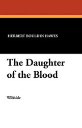 The Daughter of the Blood, by Herbert Bouldin Hawes (Paperback)