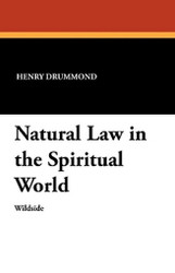 Natural Law in the Spiritual World, by Henry Drummond (Paperback)
