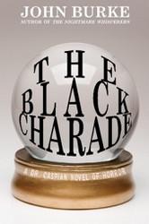 The Black Charade: A Dr. Caspian Novel of Horror, by John Burke (Paperback)